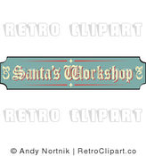 Royalty Free Retro Vector Clip Art of a Santas Workshop Sign by Andy Nortnik