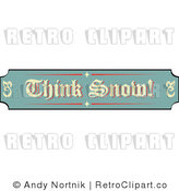 Royalty Free Retro Vector Clip Art of a Think Snow Sign by Andy Nortnik