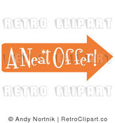 "Royalty Free Vector Retro Illustration of an Orange Arrow Pointing Right and Reading ""A Neat Offer"" by Andy Nortnik"