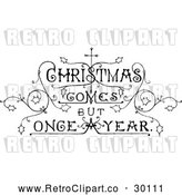 Vector Clip Art of Retro 'Christmas Comes but Once a Year' Text by Prawny Vintage