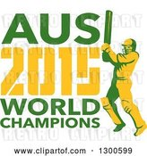 Vector Clip Art of Retro Cricket Player Batsman with AUS 2015 World Champions Text by Patrimonio