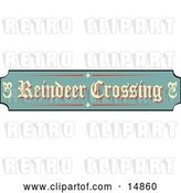 Vector Clip Art of Retro Green, Tan and Red Sign Reading Reindeer Crossing by Andy Nortnik