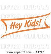 Vector Clip Art of Retro Orange Hey Children Sign by Andy Nortnik