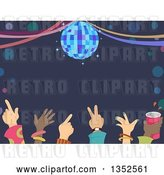 Vector Clip Art of Retro Row of Hands of Dancers Under a Disco Ball and Text Space by BNP Design Studio
