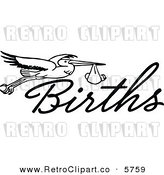 Vector Clipart of a Retro Black and White Outline of a Stork with a Baby and the Word Births by Prawny Vintage