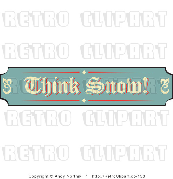 : Royalty Free Retro Vector Clip Art of a Think Snow Sign