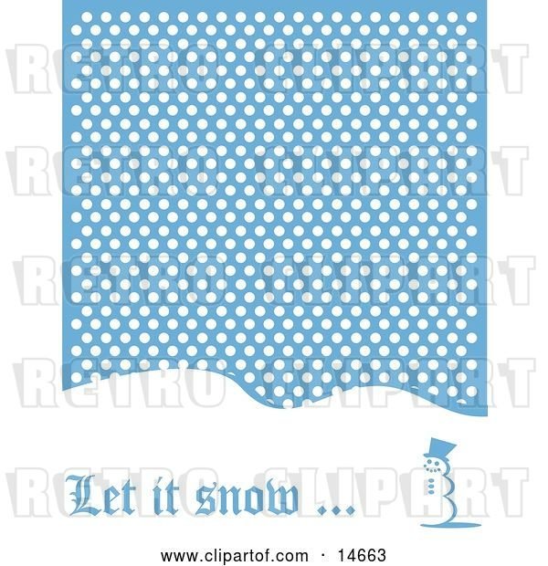 Vector Clip Art of Retro Let It Snow Christmas Greeting of a Snowman Standing on a Snow Covered Hill Under Snow Clipart Illustration