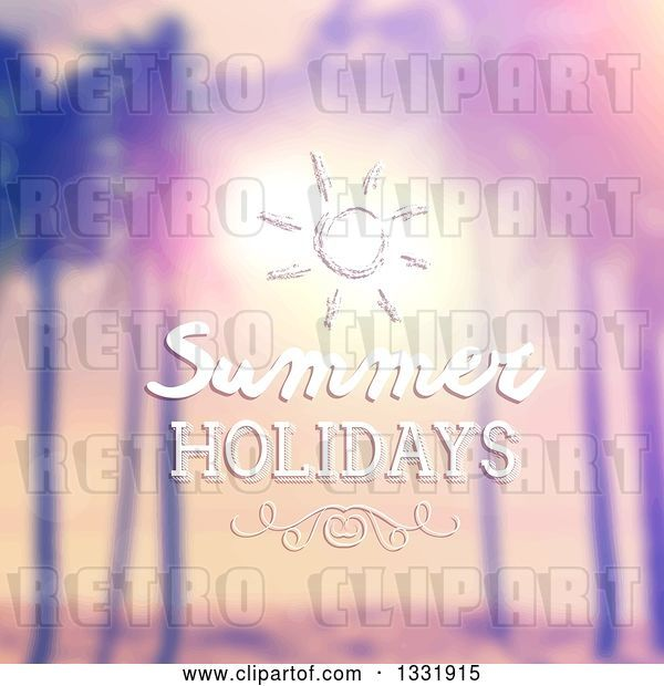 Vector Clip Art of Retro Lit Tropical Beach Sunset with Palm Trees, Blurred with Summer Holidays Text and a Sun