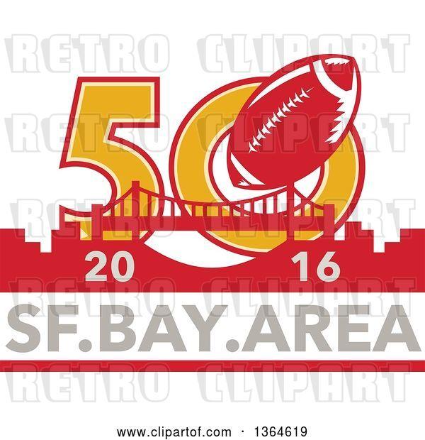 Vector Clip Art of Retro Super Bowl 50 Sports Design with a Football over the Golden Gate Bridge and 2016, Sf Bay Area Text