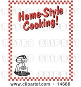 "Vector Clip Art of Retro Electric Mixer and Text Reading ""Home-Style Cooking!"" Borderd by Red Checkers Clipart Illustration by Andy Nortnik"